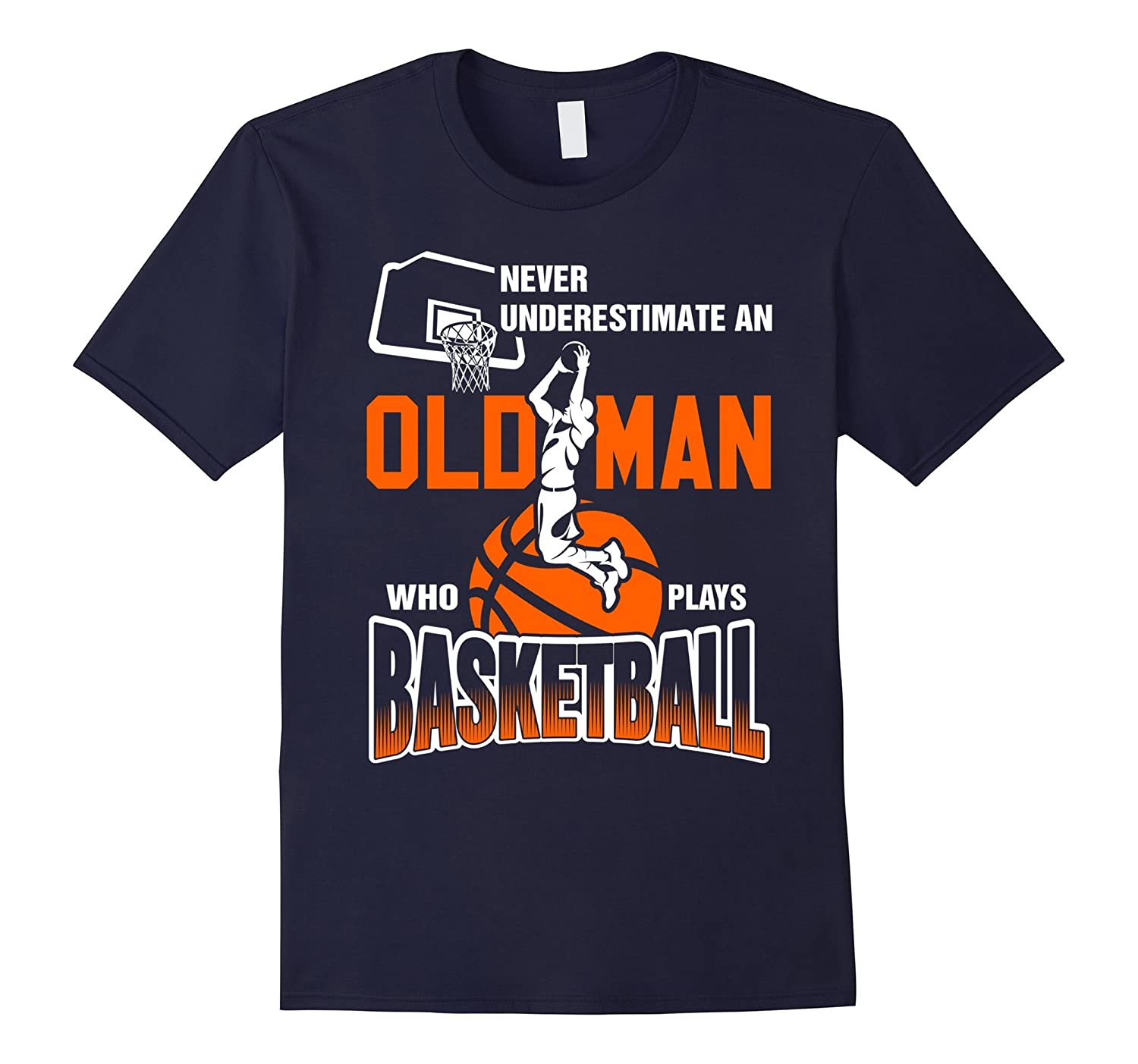 Never Underestimate An Old Man Who Plays Basketball T-Shirt-TD