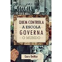 Quem Controla A Escola Governa O Mundo