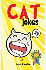 Cat Jokes: Funny and Hilarious Jokes for Kids (Animal Jokes Book 1) Kindle Edition