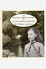 The Walnut Grove Story of Laura Ingalls Wilder Paperback