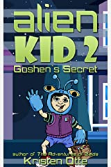 Alien Kid 2: Goshen's Secret Kindle Edition