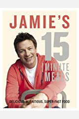 Jamie's 15 Minute Meals Delicious, Nutritious, Super-Fast Food Hardcover