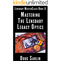 Mastering the Lensbaby Legacy Optics: Lensbaby MasterClass Book II book cover
