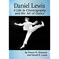 Daniel Lewis: A Life in Choreography and the Art of Dance book cover