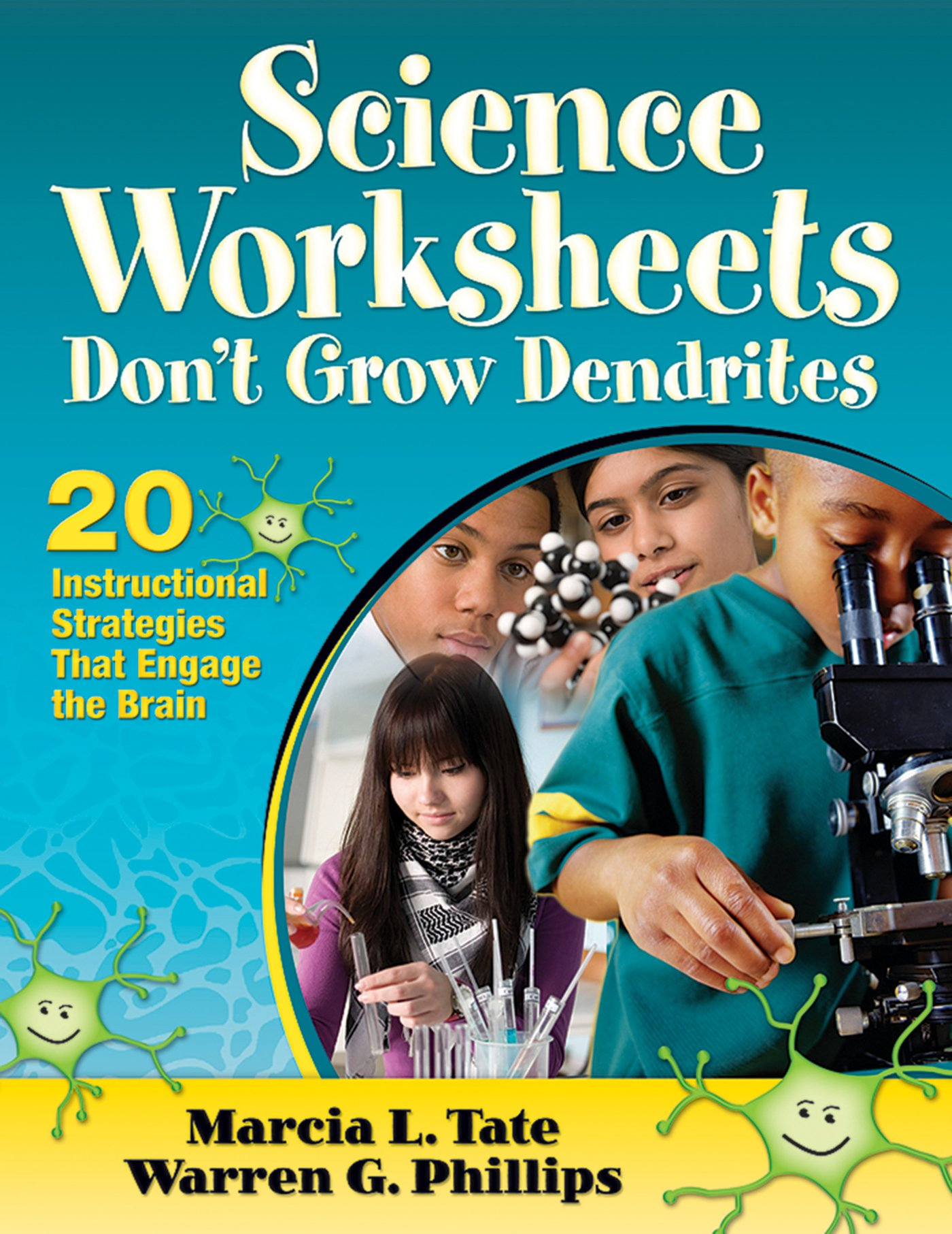 Worksheets Worksheets Don T Grow Dendrites science worksheets dont grow dendrites 20 instructional strategies that engage the brain marcia l tate warren g phillips