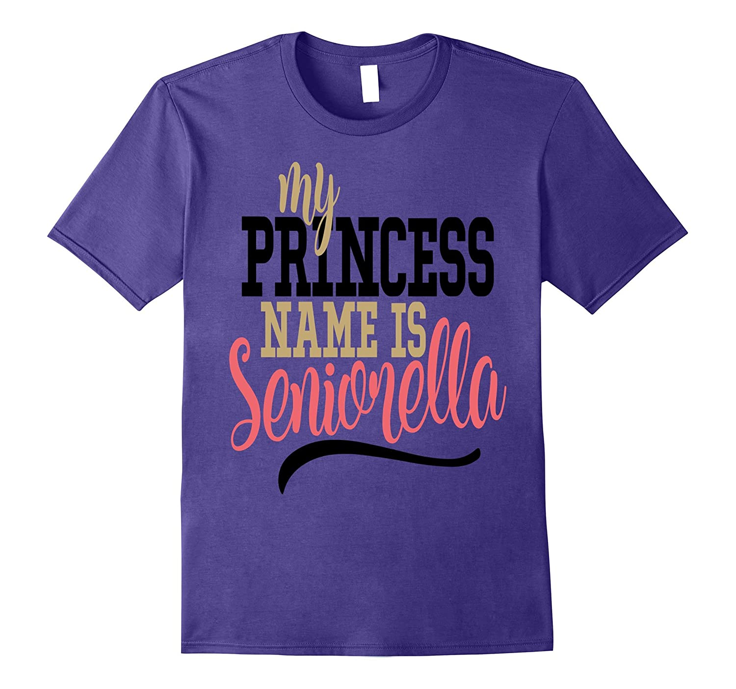 Senior Class of 2017 Shirt Daughter Princess Name Seniorella-CD