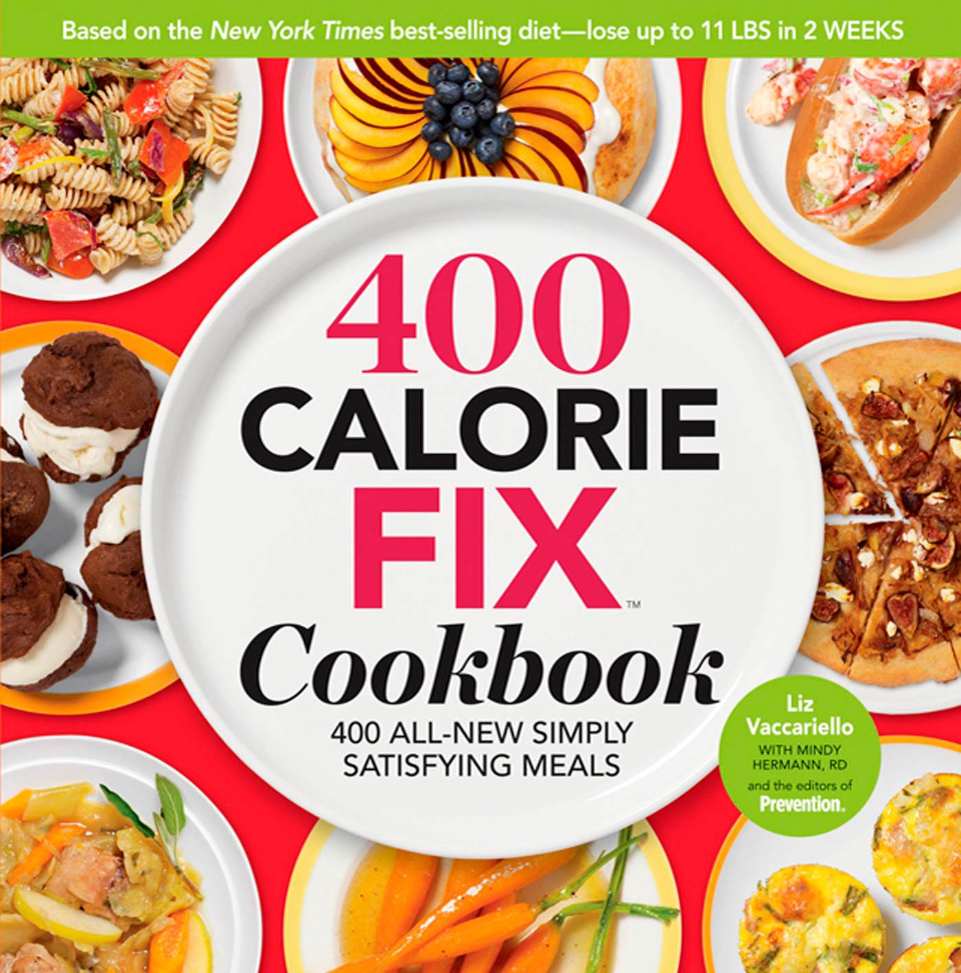 The 400 Calorie Fix Cookbook: 400 All-New Simply Satisfying Meals PDF