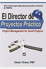 El Director de Proyectos Práctico - Una receta para ejecutar proyectos exitosos and PMOs: Project