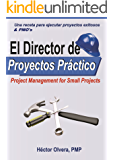 El Director de Proyectos Práctico - Una receta para ejecutar proyectos exitosos and PMOs: Project Management for Small Projects &PMO,s