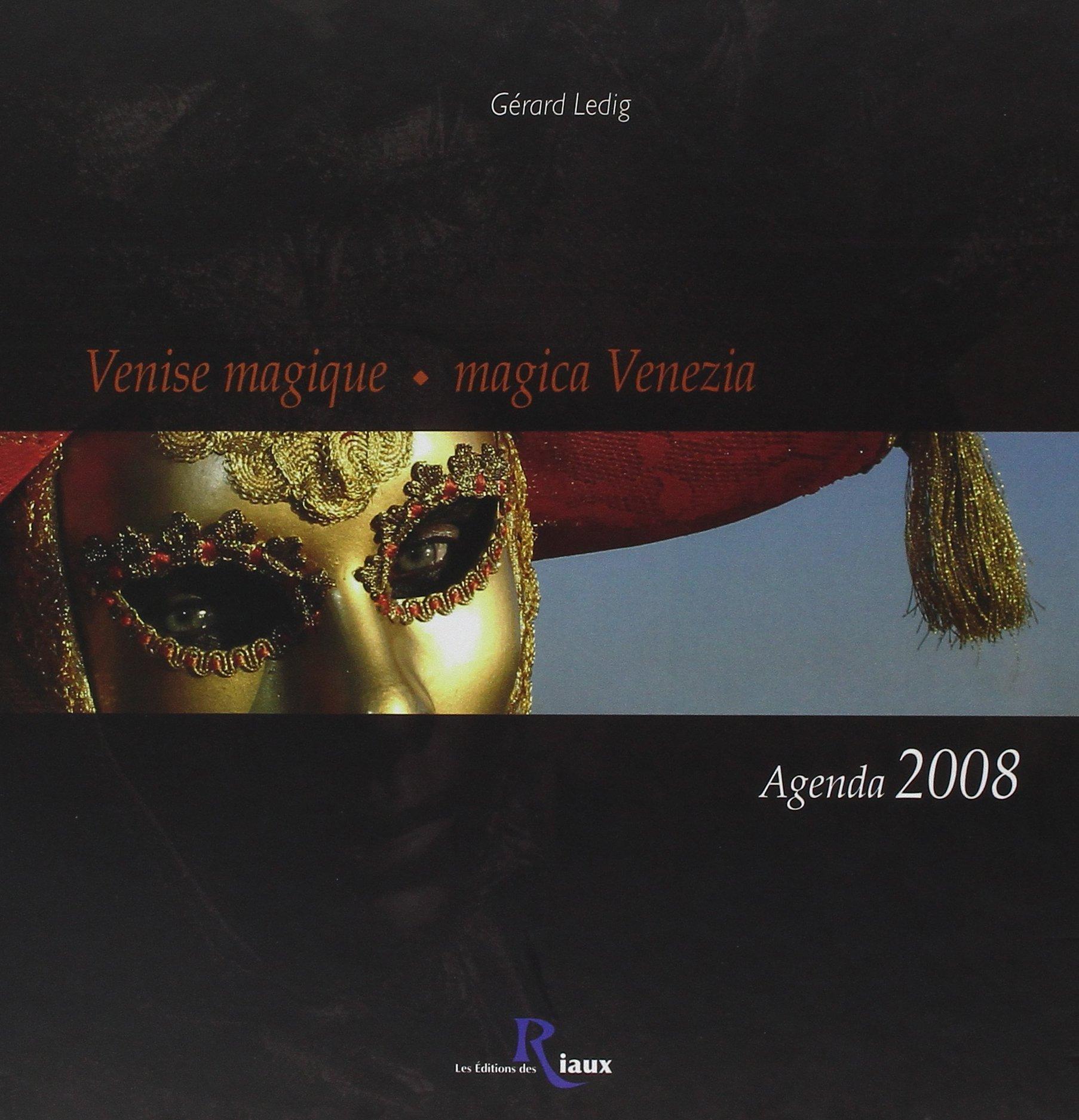 Venise Magique - Magica Venezia Agenda 2008: 9782849010457 ...