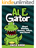Al E. Gator: Short Stories, Games, Jokes, and More!