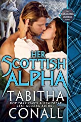 Her Scottish Alpha (Colliding Worlds Book 3) Kindle Edition