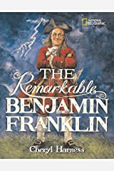 The Remarkable Benjamin Franklin (National Geographic) Hardcover