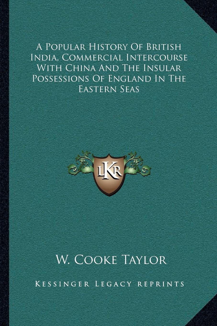 A Popular History Of British India, Commercial Intercourse With China And The Insular Possessions Of England In The Eastern Seas pdf epub