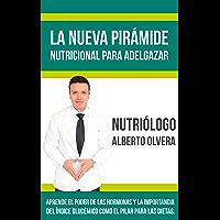 La Nueva Pirámide Nutricional para Adelgazar: Aprende el poder de las hormonas y la importancia del índice glucémico como el pilar para las dietas