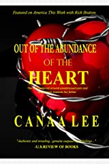Out of the Abundance of the Heart: The Root Centered Around Unaddressed Pain and Resentment Towards Her Father Kindle Edition