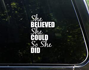 """She Believed She Could So She Did - 3-3/4""""x 6-1/4"""" - Vinyl Die Cut Decal/Bumper Sticker for Windows, Cars, Trucks, Laptops, Etc."""