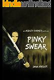 Pinky Swear : (An Ashley Parker story)