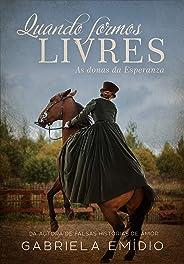 Quando formos Livres: As donas da Esperanza - Destaque 3ª Prêmio Kindle de Literatura