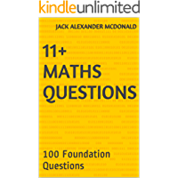 11+ Maths Questions: 100 Foundation Questions
