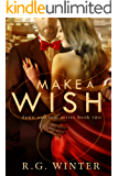 Romance: Make a Wish - A Contemporary Romance (Dawn and Tom Series: Romance, Contemporary Romance, Millionaire Romance Book 2)