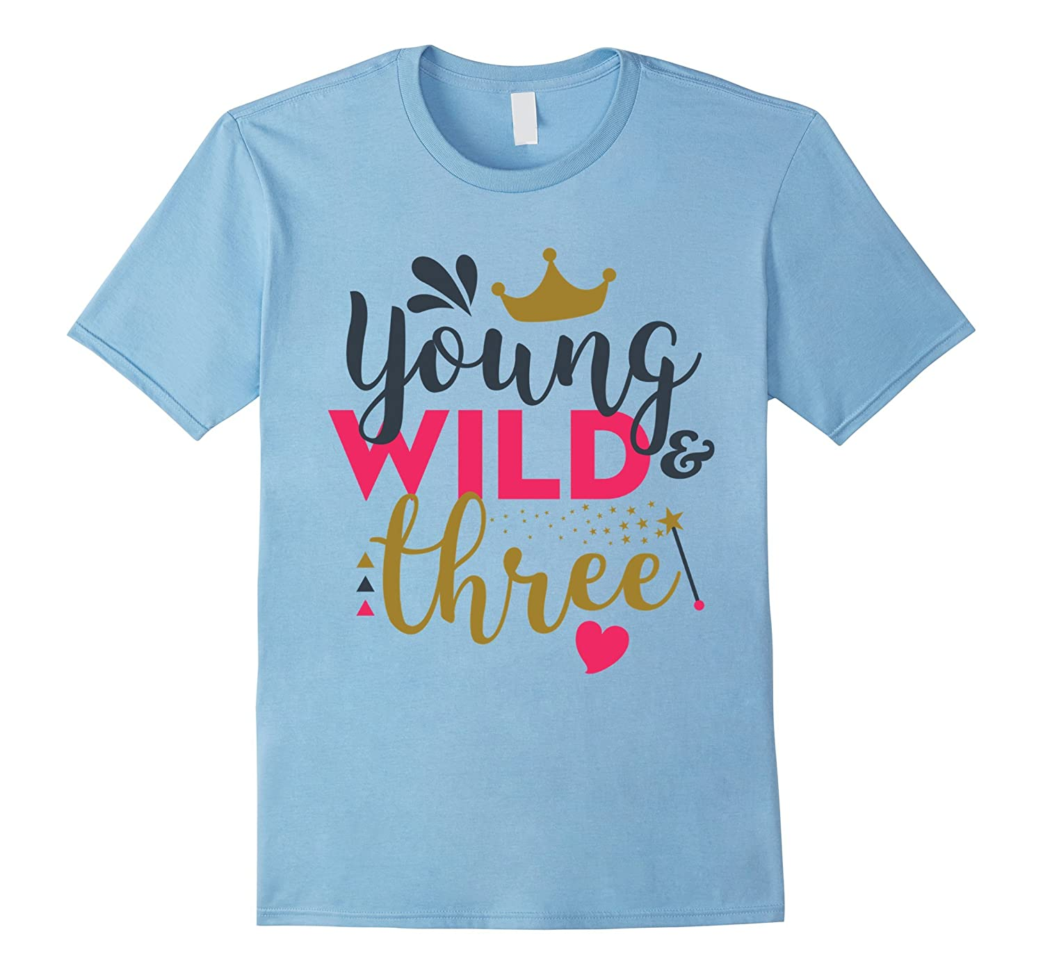 Young Wild and Three Gift Birthday T-Shirt-TH