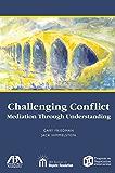 Challenging Conflict: Mediation Through Understanding