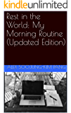 Rest in the World: My Morning Routine (Updated Edition)