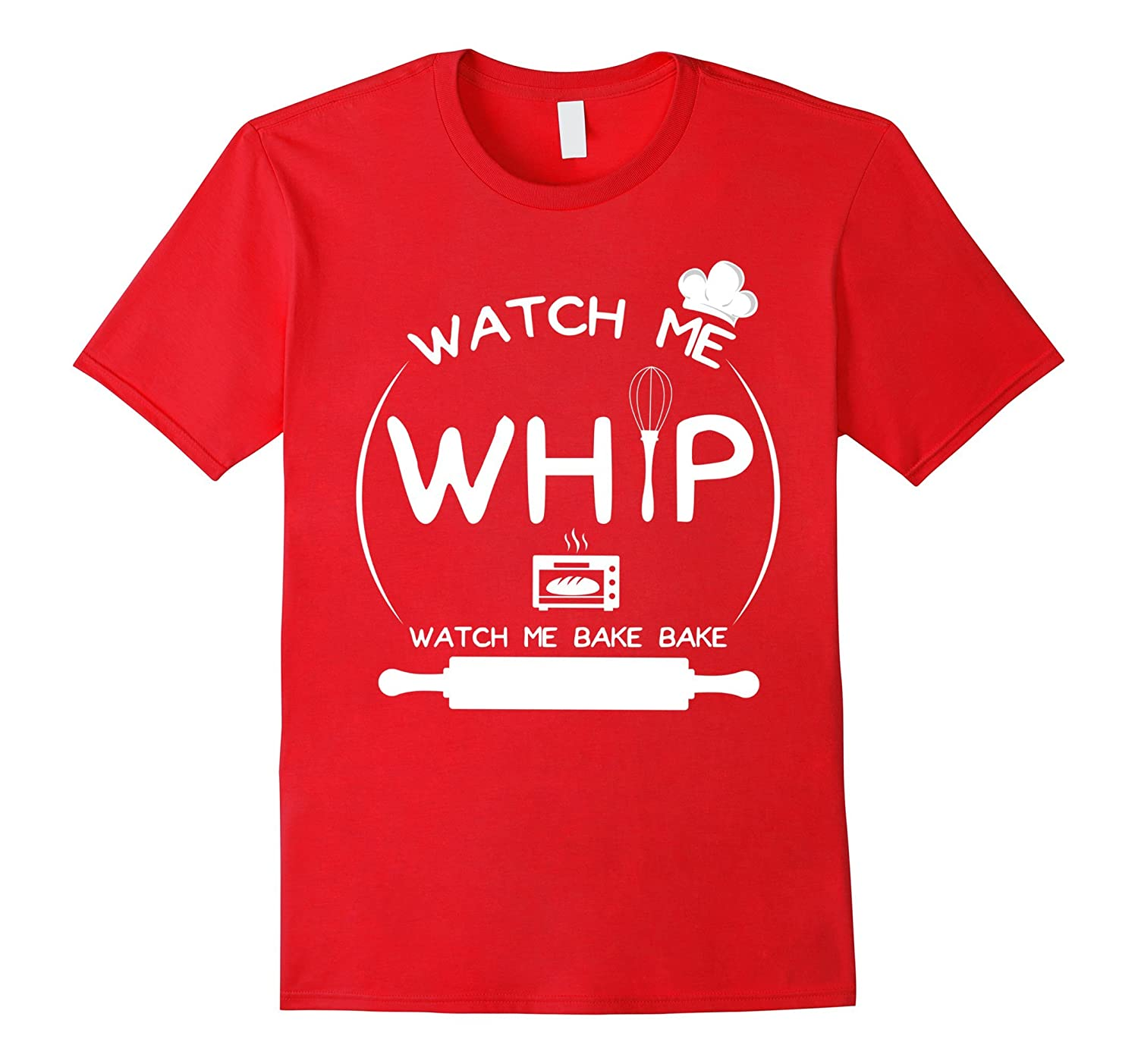 Baking T-Shirt Watch Me Whip Love Bake Funny Tee Gift-FL