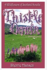 Thistle Down: Wildflowers of Scotland (Prequel Novella) Kindle Edition