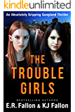 THE TROUBLE GIRLS: an absolutely gripping gangland crime novel