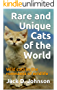 Rare and Unique Cats of the World: Wild cats in the remnants of wildlife (English Edition)