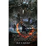 The Forgotten Faithful: A LitRPG Adventure (UnderVerse Book 2)