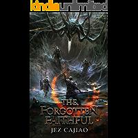 The Forgotten Faithful: A LitRPG Adventure (UnderVerse Book 2) book cover