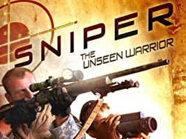 Sniper: The Unseen Warrior