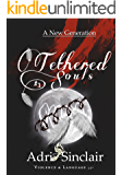 Tethered Souls #1: A New Generation