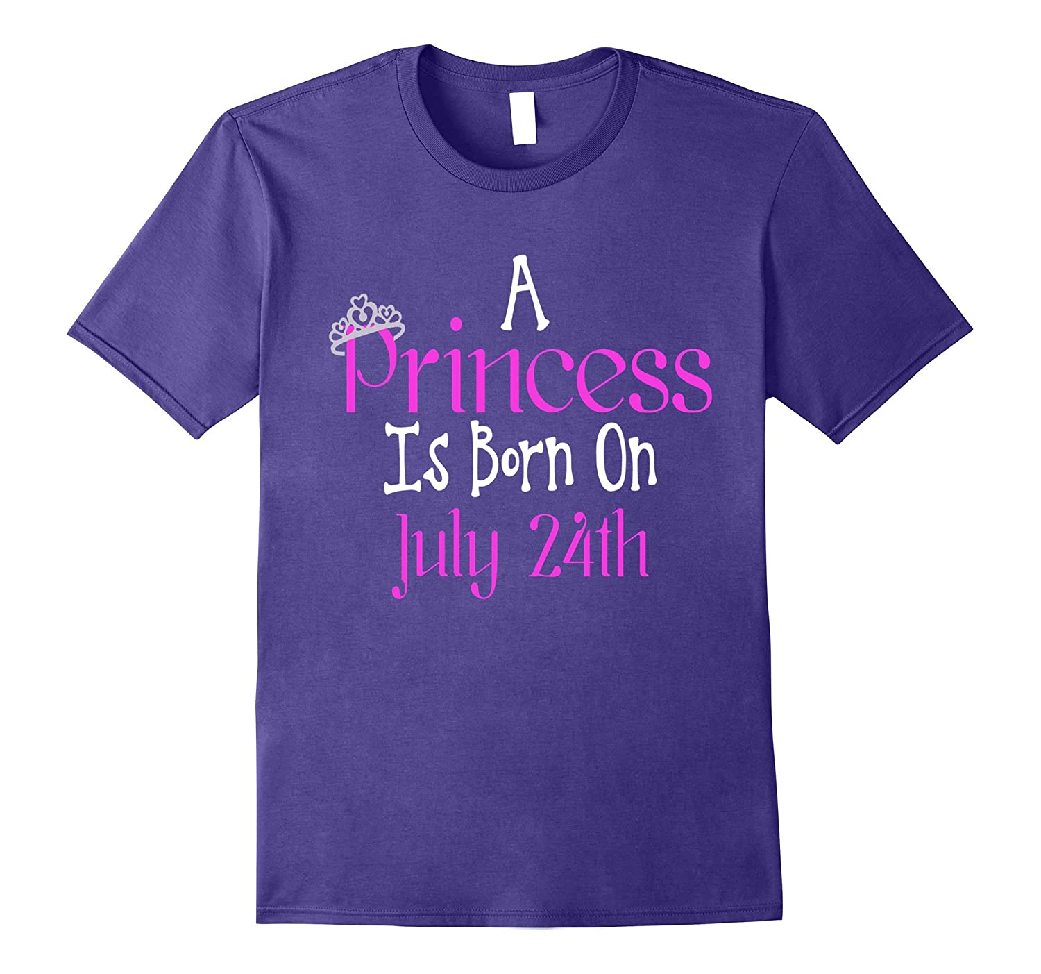A Princess Is Born On July 24th Funny Birthday T-Shirt-PL