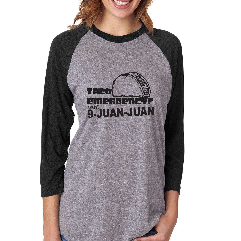 Call 9-Juan-Juan Unisex 3//4 Sleeve Baseball Raglan Tee ZeroGravitee Taco Emergency