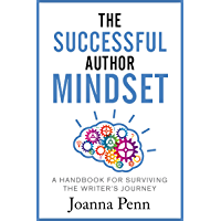 The Successful Author Mindset: A Handbook for Surviving the Writer's Journey (Books for Writers 4) (English Edition)