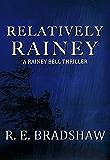 Relatively Rainey (A Rainey Bell Thriller Book 5)