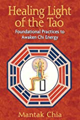 Healing Light of the Tao: Foundational Practices to Awaken Chi Energy Kindle Edition