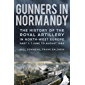 Gunners in Normandy: The History of the Royal Artillery in North-west Europe, Part 1: 1 June to August 1944