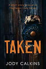 Taken: Short Story Prequel to The Hexon Code Kindle Edition