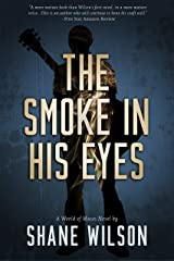 The Smoke in His Eyes (A Magical Realism, Music Novel) Kindle Edition