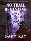 No Trail Behind Me