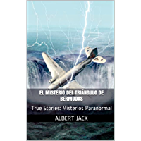 El Misterio del Triángulo de Bermudas: True Stories: Misterios Paranormal (Spanish Edition)