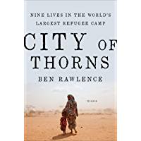 City of Thorns: Nine Lives in the World's Largest Refugee Camp (English Edition)