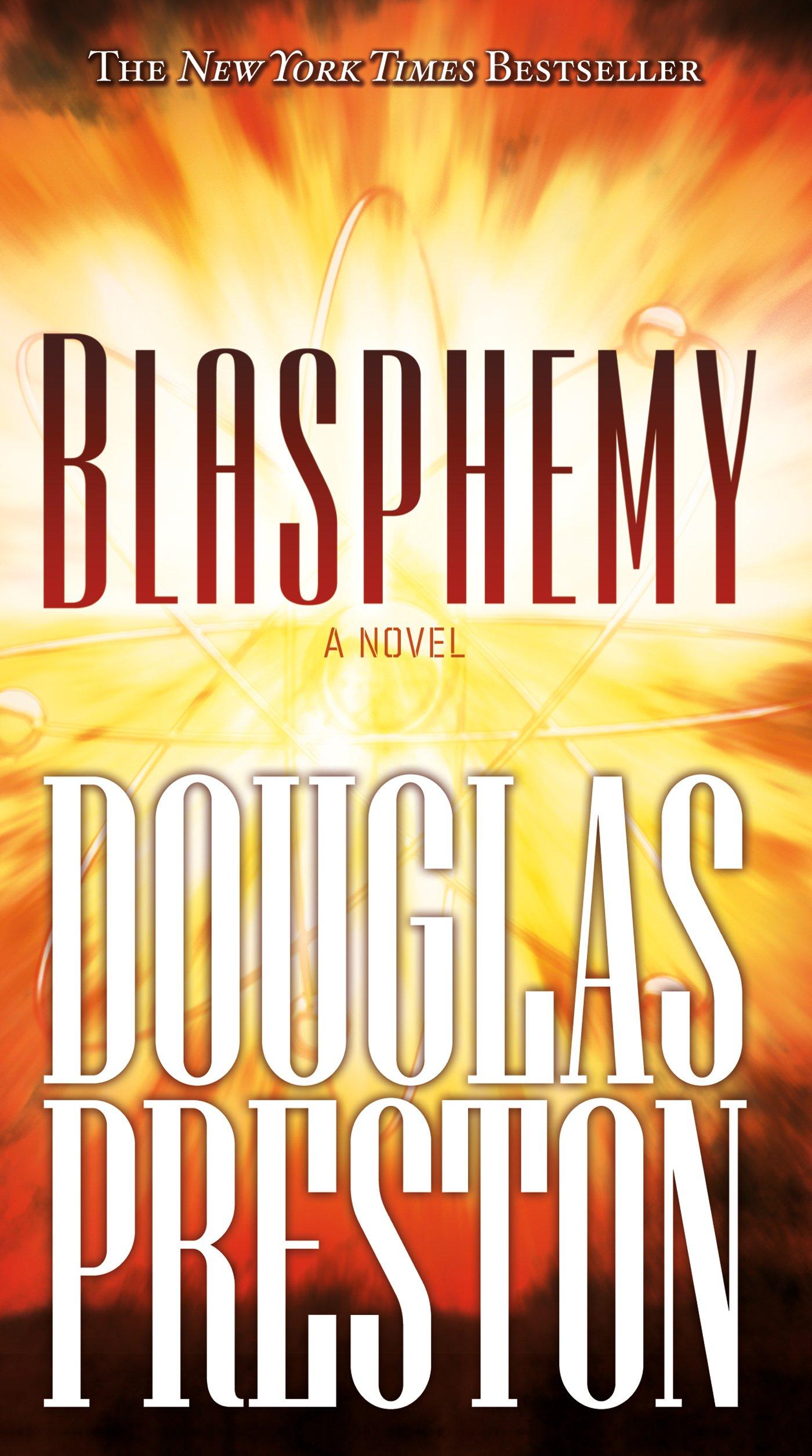 Blasphemy: A Novel (Wyman Ford Series): Douglas Preston: 9780765349668:  Amazon.com: Books