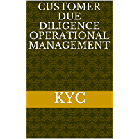 Customer Due Diligence Operational Management (English Edition)