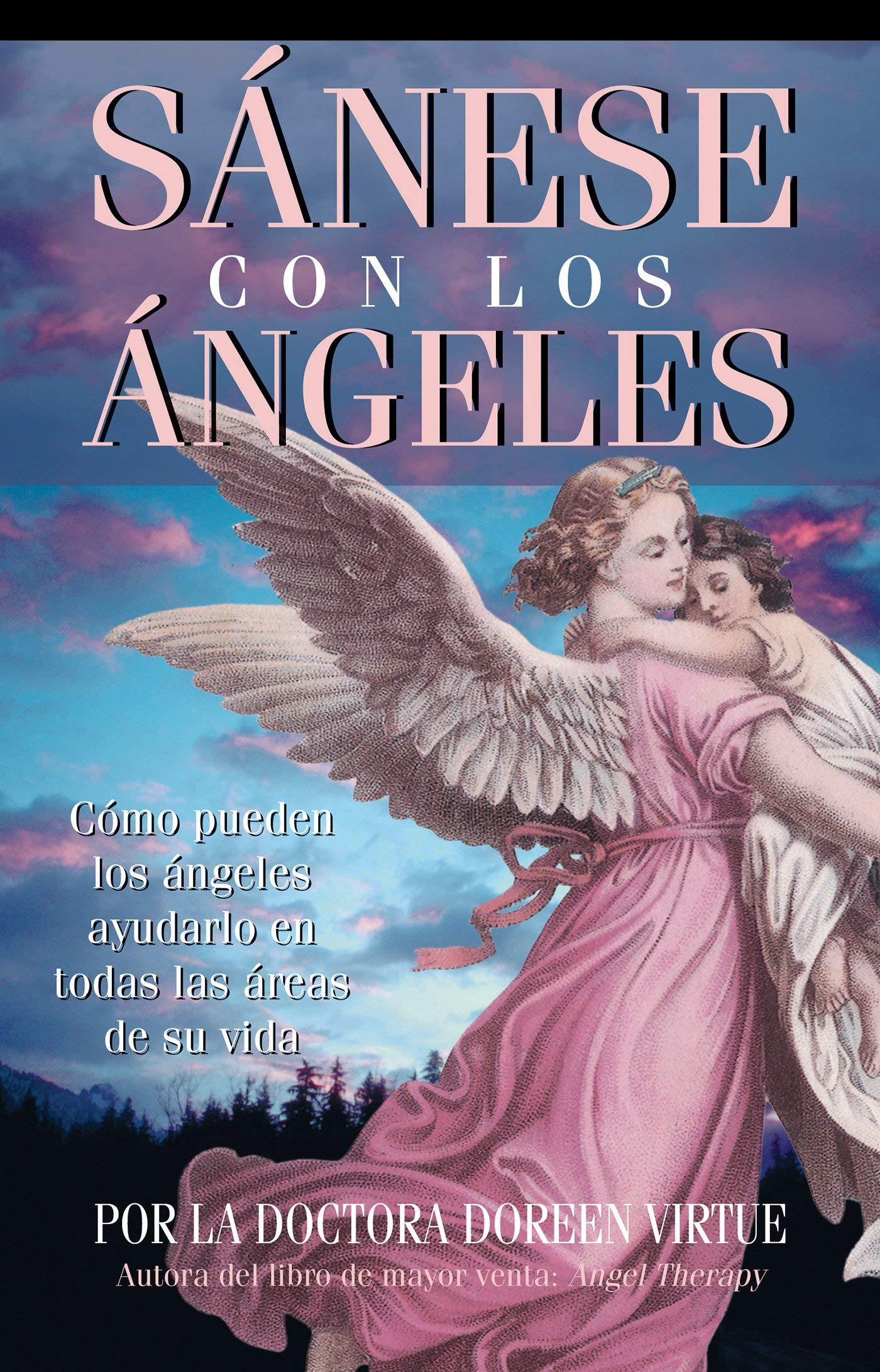 Sanese Con Los Angeles: (healing with the Angels): Amazon.es: Doreen Virtue: Libros